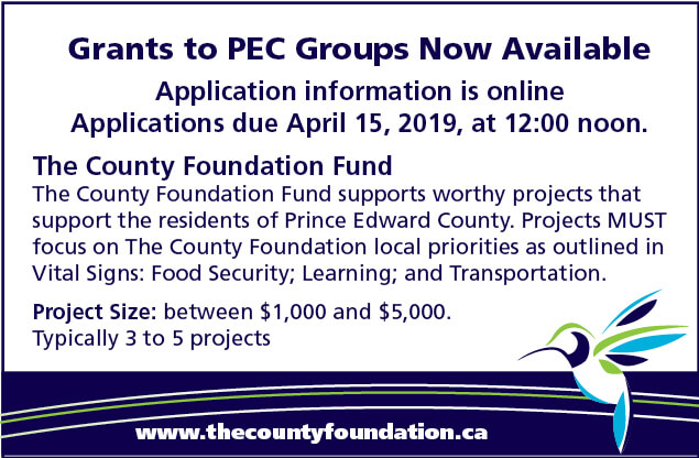 2019 Applications are now available on our website. Applications are due April 15, 2019 at 12:00 noon. The County Foundation Fund supports worthy projects that support the residents of Prince Edward County. Projects MUST focus on The County Foundation local priorities as outlined in Vital Signs: Food Security; Learning; and Transportation. Project size: between $1,000 and $5,000. Typically 3 to 5 projects.